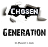 The Chosen Generation, by Dr. Shannon C. Cook