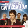 Chris Addisons Civilisation Audiobook, by Chris Addison