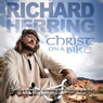 Christ On a Bike Audiobook, by Richard Herring