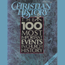 Christian History Issue #28: The 100 Most Important Events in Church History (Unabridged), by Hovel Audio