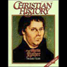 Christian History Issue #39: Martin Luther, The Later Years (Unabridged) Audiobook, by Hovel Audio