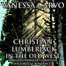 Christian Lumberjack in the Old West: Oregon Pioneer Christian Historical Romance (Unabridged) Audiobook, by Vanessa Carvo