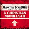 Christian Manifesto (Unabridged) Audiobook, by Francis A. Schaeffer
