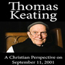 Christian Perspective on September 11, 2001 (Unabridged) Audiobook, by Thomas Keating