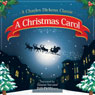 A Christmas Carol: A Charles Dickens Christmas Story (Unabridged), by Charles Dickens