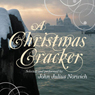 A Christmas Cracker Audiobook, by John Julius Norwich