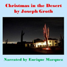 Christmas in the Desert (Unabridged), by Joseph Groth