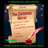The Christmas Mirror: Santas Last Letter to a Wonderful Child (Unabridged) Audiobook, by Will Bevis
