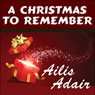 A Christmas to Remember (Unabridged), by Ailis Adair