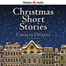 Christmas Short Stories (Unabridged) Audiobook, by Charles Dickens