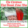 The Christmas That Almost Never Was: A Classic Radio Play by the Voice of Yogi Bear, by Daws Butler