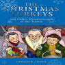 The Christmas Turkeys and Other Misadventures of the Season (Unabridged) Audiobook, by Gerald R. Toner