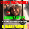Christmas Wishes: Lauras Story: A Wizard of Wishes Teen Fantasy (Unabridged), by R. Barri Flowers