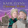 Christmas Wishes (Unabridged) Audiobook, by Katie Flynn