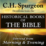 C.H.Spurgeon Devotions from the Historical Books of the Bible: Derived from Morning & Evening (Unabridged) Audiobook, by Charles H. Spurgeon