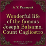 Chudesnaya zhizn znamenitogo Iosifa Balzamo, grafa Kaliostro (The Wonderful Life of the Famous Joseph Balsamo, Count Cagliostro) (Unabridged), by Aleksandr Yurevich Panasyuk