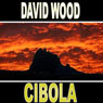 Cibola: A Dane Maddock Adventure (Unabridged), by David Wood