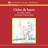 Cielos de Barro (Skies of Clay (Texto Completo)) (Unabridged) Audiobook, by Dulce Chacon