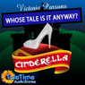Cinderella: Whose Tale Is It Anyway? (Unabridged), by Vicky Parsons