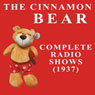 The Cinnamon Bear: The Golden Age of Radio, Old Time Radio Shows and Serials Audiobook, by Buddy Duncan