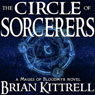 The Circle of Sorcerers: A Mages of Bloodmyr Novel: Book #1 (Unabridged), by Brian Kittrell