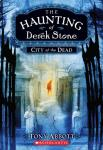 City of the Dead: The Haunting of Derek Stone, Book 1 (Unabridged), by Tony Abbott