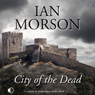 City of the Dead (Unabridged) Audiobook, by Ian Morson