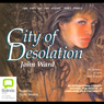 City of Desolation: The Fate of the Stone #3 (Unabridged), by John Ward