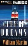 The City of Dreams (Unabridged) Audiobook, by William Martin