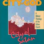 City of God, City of Satan: A Biblical Theology of the Urban City (Unabridged) Audiobook, by Robert Linthicum