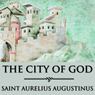 The City of God (Unabridged) Audiobook, by Saint Augustine