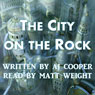 The City on the Rock (Unabridged) Audiobook, by AJ Cooper