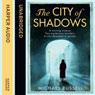 The City of Shadows (Unabridged), by Michael Russell