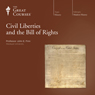 Civil Liberties and the Bill of Rights, by The Great Courses