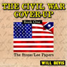 The Civil War Cover-Up: Book One, The Stone-Lee Papers (Unabridged) Audiobook, by Will Bevis