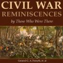 Civil War Reminiscences by Those Who Were There (Unabridged) Audiobook, by G. A. Forsyth
