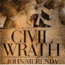 Civil Wrath (Unabridged), by John Merenda