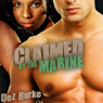 Claimed by the Marine (Unabridged) Audiobook, by Dez Burke
