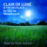Clair De Lune and The Necklace: Short Stories (Unabridged) Audiobook, by Guy de Maupassant