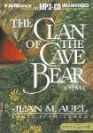 The Clan of the Cave Bear: Earths Children, Book 1 (Unabridged), by Jean M. Aue