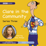 Clare in the Community: The Complete Series 3 Audiobook, by Harry Venning