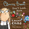 Clarice Bean, Dont Look Now (Unabridged), by Lauren Child