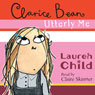 Clarice Bean, Utterly Me (Unabridged) Audiobook, by Lauren Child