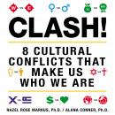 Clash!: 8 Cultural Conflicts That Make Us Who We Are (Unabridged) Audiobook, by Hazel Rose Markus