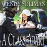 A Class Apart (Unabridged), by Wendy Soliman