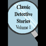Classic Detective Stories, Volume 1 (Unabridged) Audiobook, by Sir Arthur Conan Doyle