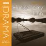 Classic Drama: Huckleberry Finn (Dramatised) Audiobook, by Mark Twain