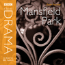 Classic Drama: Mansfield Park (Dramatised) Audiobook, by Jane Austen