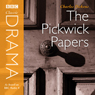 Classic Drama: The Pickwick Papers (Dramatised) Audiobook, by Charles Dickens