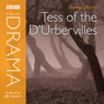 Classic Drama: Tess Of The DUrbervilles (Dramatised) Audiobook, by Thomas Hardy